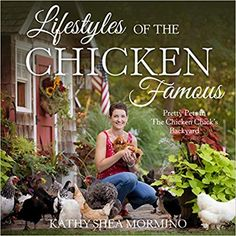 Buy Lifestyles of the Chicken Famous by Kathy Shea Mormino at Mighty Ape NZ. Every day Kathy Shea Mormino shares her unique perspective on backyard chicken keeping with countless fans worldwide through her award-winning Faceboo.