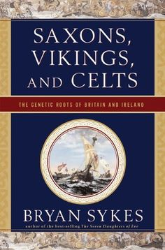 Saxons, Vikings, and Celts: The Genetic Roots of Britain and Ireland by Bryan Sykes. $10.54. Publisher: W. W. Norton & Company (February 7, 2011). Author: Bryan Sykes. 336 pages
