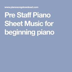 Pre Staff Piano Sheet Music for beginning piano