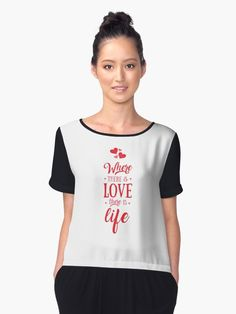 Women's Chiffon Top - Where there is love there is life. Order now!  #redbubble #WomenSChiffonTop #WhereThereIsLoveThereIsLife #QuirkyLiteraryIdeas #AmazingQuotes