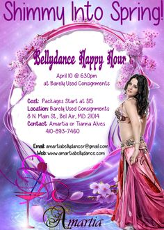Flyer for the April Bellydance Happy hour- Shimmy into Spring with Amartia. Want to have your own bellydance happy hour? Hire Amartia today! $___ http://www.amartia.net/belly-dance-happy-hour/