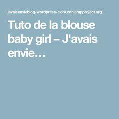 Tuto de la blouse baby girl – J'avais envie…