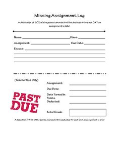 Missing Assignment Log.  Great way to keep track AND motivate getting work turned in.