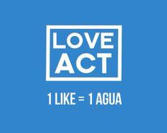 1 Like 1 Agua Love Act