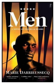 Men by Marie Darrieussecq.  The French title of Men plays on a quote by Marguerite Duras: 'We have to love men a lot. A lot, a lot. Love them a lot in order to love them. Otherwise it's impossible, we couldn't bear them.' With her characteristic intensity, edginess and humour, Marie Darrieussecq explores female desire, what it means to be a woman. Solange was a provincial teenager in All the Way; now in her thirties, she's not a great mother, and she is a mediocre actress.