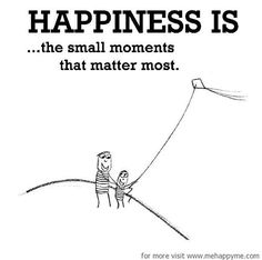 Happiness #145: Happiness is the small moments that matter the most.