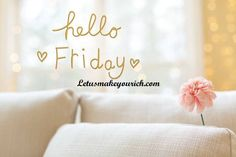 Friday sees more smiles than any other day of the workweek! —Kate Summers