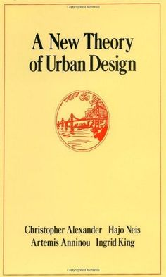 A New Theory of Urban Design (Center for Environmental Structure Series) by Christopher Alexander,