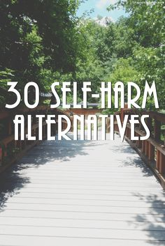 Self-harm can easily become an addiction before you even realize what's happening. Here are 30 healthier alternatives I turn to when the urge is strong.