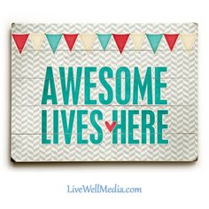 """Funny Welcome Home Signs: """"Awesome Lives Here"""". You're Awesome. Awesome signs. Welcome home signs. Inspirational Wall Art. You are awesome. Your awesome. Wooden Sign. Print on Wood. Home Quotes, Family Quotes."""