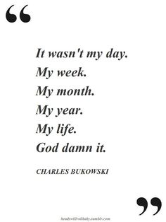 Something no to strive for - Bukowski quote from Hot Water Music