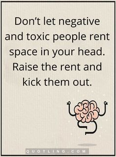 Don't let negative and toxic people rent Negative People Quotes, Don't Let, Let It Be, Toxic People, Mbti, Inner Peace, Other People, Leadership, Life Quotes