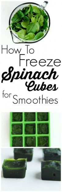 """How to Freeze Spinach into Cubes for Smoothies! You can always have spinach ready for healthy smoothies with these make-ahead cubes.  Takes minutes to prepare and makes your mornings easier! Also a recipe for a """"hidden greens"""" smoothie."""