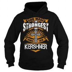 KERSHNER KERSHNERYEAR KERSHNERBIRTHDAY KERSHNERHOODIE KERSHNER NAME KERSHNERHOODIES  TSHIRT FOR YOU