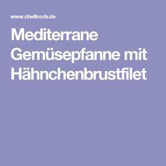 Mediterrane Gemüsepfanne mit Hähnchenbrustfilet