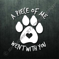A Piece Of Me, Dog Memorial Decal Bumper Sticker Pet Puppy Paw Print Sticker Car