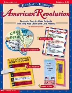 American Revolution (Hands-On History) by Michael Gravois,http://www.amazon.com/dp/0439072085/ref=cm_sw_r_pi_dp_Xkd8sb0H5Q5SDJ6Y
