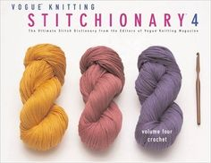 Vogue® Knitting Stitchionary Volume Four: Crochet