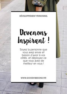 ET SI NOUS AUSSI, ON DEVENAIT INSPIRANT ? – Good Vibes Only