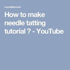 How to make needle tatting tutorial ? - YouTube