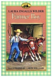FARMER BOY from The Little House on the Prairie Series by Laura Ingalls Wilder Illustrations by Garth Williams (April New York City, NY- -May Guanajuato, Mexico) Laura Ingalls Wilder, Garth Williams, Books For Boys, Childrens Books, Teen Books, Great Books, My Books, Wilder Book, Activities For Boys