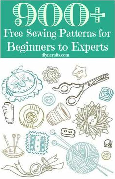 900+ Free Sewing Patterns for Beginners to Experts.....now if I can only bring myself to pull out the machine. (eyes rolling)