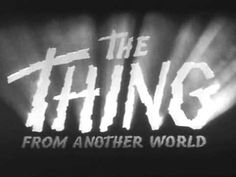 The Thing from Another World [1951] -- OPENING TITLE SEQUENCE