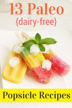 Paleo Popsicle Recipes  - fun for a summer party, too!