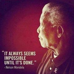 #QuoteOfTheWeek It always seems impossible untill it's done. --- Nelson Mandela #MondayQuote #Detox #Recovery Conquer your #Addiction call 855-658-0035 or Contact #NewLifeAddictionTreatmentCenter