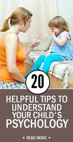 20 Helpful Tips To Understand Your Child's Psychology