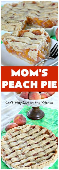 Mom's Peach Pie | Can't Stay Out of the Kitchen | our favorite #peachpie recipe. This delicious #pie has a lattice crust. Perfect #dessert when #peaches are in season. (Pinned 1.09k)