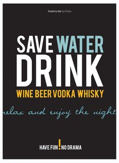 Save water ! Sup Yoga, Water Signs, Wine And Beer, Save Water, Wine Drinks, Drinking Water, Whisky, Positivity, Whiskey