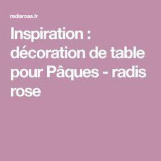 Inspiration : décoration de table pour Pâques - radis rose