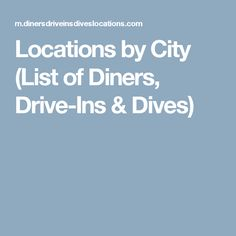 Locations by City (List of Diners, Drive-Ins & Dives)