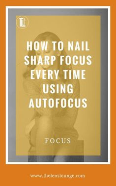 Nailing autofocus is easy when you know what's involved. Learn about autofocus, the decisions you must make and why to be shooting sharp in no time. Read on to find out how to control the focus settings on your DSLR camera. #focus #phototips #photography #sharpphoto