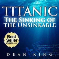 The Sinking of the Unsinkable: The Terrible Truth Behind the Tragedy that Shocked the World Free Kindle Books, History Books, Titanic, Nonfiction, Ads, World, Reading, Transportation, Amazon