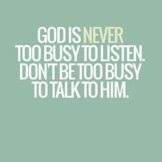 """""""La oración no es para sobrecargar a Dios con el conocimiento de lo que necesitamos; El ya lo sabe de antemano.  Más bien es la confesión de nuestro sentido de necesidad de El y de Su intervención en nuestra vida.  En esto, como en todo lo demás, los pensamientos de Dios no son los nuestros pero podemos estar completamente seguros de que son los mejores (Isa 55:8-10; Jer 29.11)."""