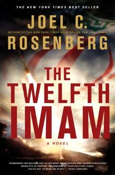 PURCHASED THIS ONE.  4/9/2015. The Twelfth Imam - Joel Rosenberg (Book 1)