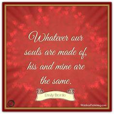 Emily Bronte - v-day quote Emily Bronte, Valentine's Day Printables, Valentine's Day Quotes, Quote Of The Day, Valentines Day, Valentine's Day Diy, Valentine Words, Valentines, Valentine's Day