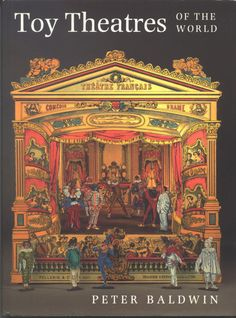 Toy Theatres of The World by Peter Baldwin  - Out of Print book about the history of Toy Theaters - this comes up on eBay from time to time but it always sells too high. I believe the original issue price was 40.00 US and now they sell in the 100.00+ range.