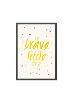 Modern Nursery Wall Print  Be Brave Little One by MagentaDesigns, $19.00