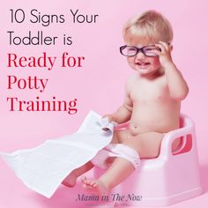 Potty training readiness guide from a mother of four. When is your toddler ready for potty training? When he shows these 10 sure signs - THEN you can start and your potty training success will be easier! #PottyTraining #PottyTrainingReadiness #Toddler #Parenting #MamaintheNow