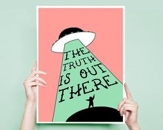 The Truth Is Out There | X Files Art, X Files Art Print, UFO, XFiles, Scully Art, Mulder, Scully and Mulder, Mulder Its Me, 420 Art, Dorm