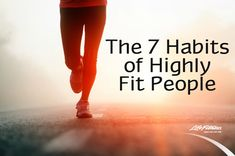 Fit Tip: Seven Habits of Highly Fit People