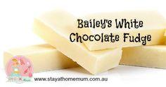 Baileys White Chocolate Fudge | Stay at Home Mum