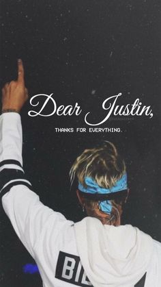 Dear Justin Thanks for everything