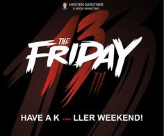 Have a #Killer #Weekend  Happy #FridayThe13th
