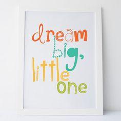 Printable Art Dream Big LIttle One Bright by elemenopeedesign