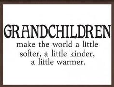 moms room remodel    Grandchildren Make The World Softer Kinder Warmer Vinyl Decal Home Wall Art Quote. $12.50, via Etsy.