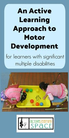 Here is a great way to involve an active learning approach to motor development in the classroom for learners who may have multiple disabilities. These ideas would be great for center base learning. Movement Activities, Sensory Activities, Therapy Activities, Educational Activities, Learning Activities, Educational Websites, Physical Activities, Multiple Disabilities, Learning Disabilities